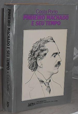 Pinheiro Machado e Seu Tempo: Porto, Costa