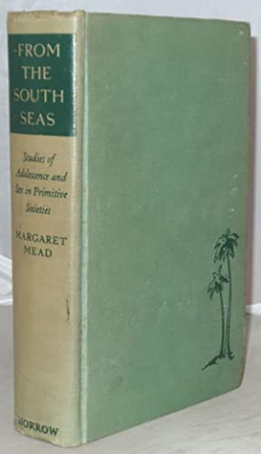 From the South Seas: Studies of Adolescence: Mead, Margaret