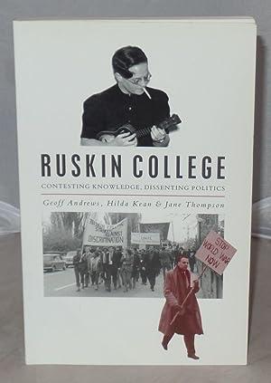 Ruskin College: Contesting Knowledge, Dissenting Politics: Andrews, Geoff ;