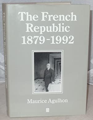 The French Republic 1879 - 1992: Agulhon, Maurice