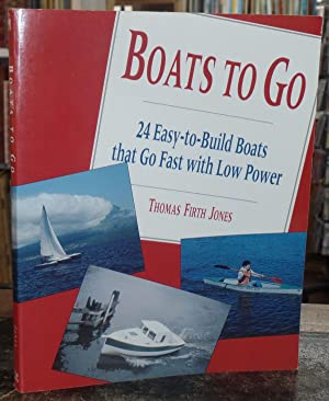 Boats to go: 24 Easy-to-Build Boats That: Jones, Thomas Firth