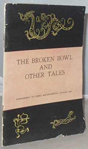 The Broken Bowl and Other Tales: Selected: Kuang-yu, Chang