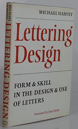 Lettering Design: Form and Skill in the: Harvey, Michael