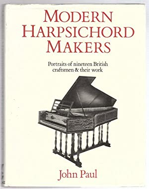 Modern Harpsichord Makers : Portraits of Nineteen British Craftsmen and Their Work