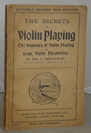 The Secrets of Violin Playing: The Humours of Violin Playing and Some Violin Discoveries