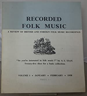 Recorded Folk Music: A Review of British and Foreign Folk Music: Vol. 1, January/February 1958
