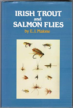 Irish Trout and Salmon Flies: Malone, E. J.