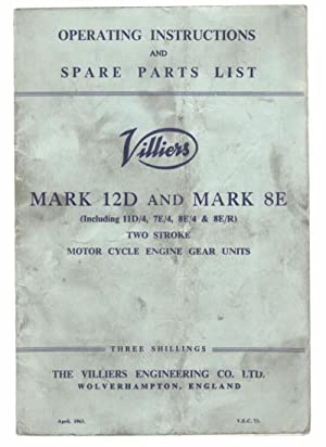 Operating Instructions and Spare Parts List Villiers Mark 12D and Mark 8E (Including 11D/4 7E&...