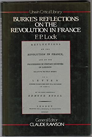 Burke's Reflections on the Revolution in France: Lock, F. P.