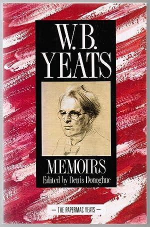 W. B. Yeats: Memoirs: Autobiography - First: Donoghue, Denis (editor)