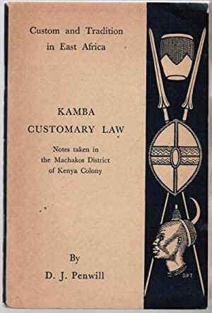 Kamba Customary Law: Notes Taken in the: Penwill, D. J.
