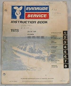 Evinrude Service: Instruction Book, 1978: 25/35 HP Models 25802, 25803, 25852, 25853, 35802, ...