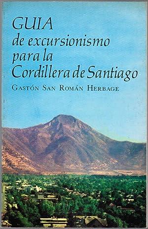 Guia: De Excursionismo Para La Cordillerade Santiago: Herbage, Gaston San Roman