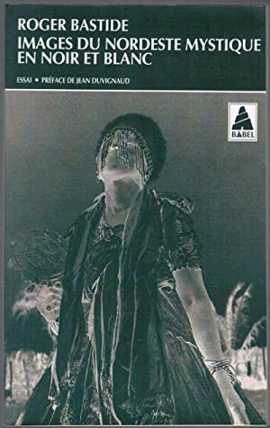 Images Du Nordeste Mystique En Noir et: Bastide, Roger