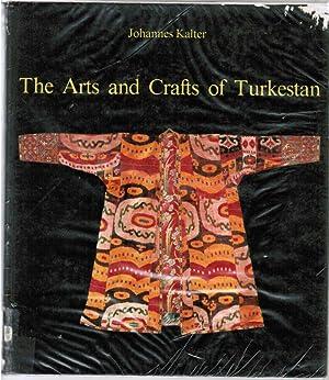 The Arts and Crafts of Turkestan: Kalter, Johannes