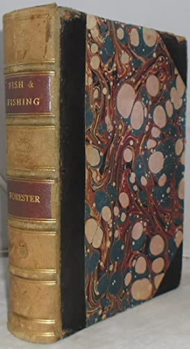 Frank Forester's Fish and Fishing of the: Forester, Frank