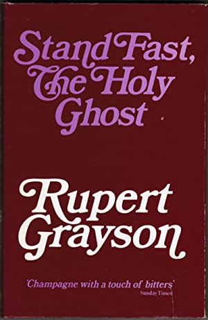 Stand Fast, the Holy Ghost: Grayson, Rupert