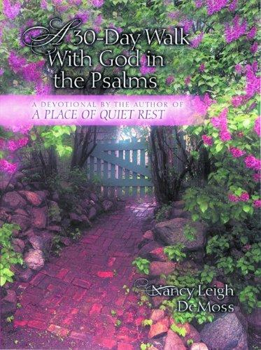 A Thirty Day Walk with God in the Psalms: A Devotional DeMoss, Nancy Leigh New Softcover B00378L4QG