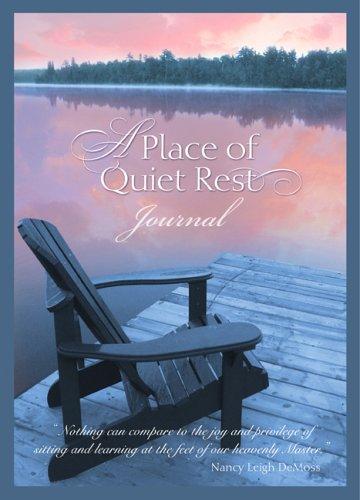A Place of Quiet Rest Journal DeMoss, Nancy Leigh New Softcover B002PJ4OUG