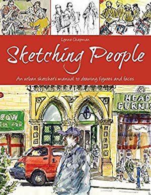 Sketching People: An Urban Sketcher?s Manual to: Chapman, Lynne