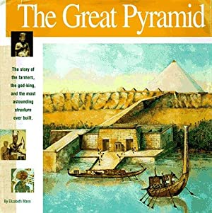 The Great Pyramid: The story of the: Mann, Elizabeth