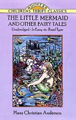 The Little Mermaid and Other Fairy Tales: Andersen, Hans Christian
