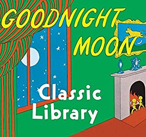 Goodnight Moon Classic Library: Contains Goodnight Moon,: Brown, Margaret Wise