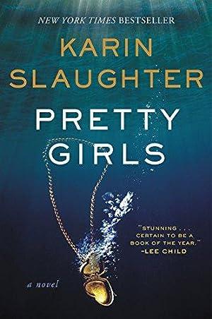 Pretty Girls: A Novel: Slaughter, Karin