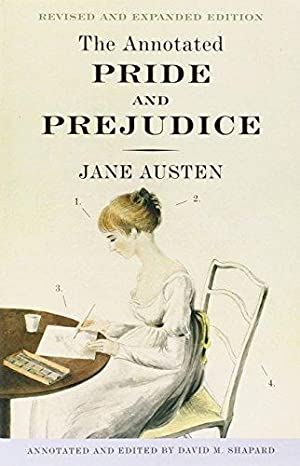 The Annotated Pride and Prejudice: A Revised: Austen, Jane; Shapard,