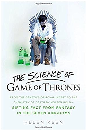 The Science of Game of Thrones: From: Keen, Helen