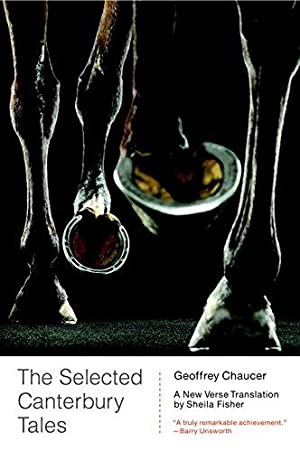 The Selected Canterbury Tales: A New Verse: Chaucer, Geoffrey
