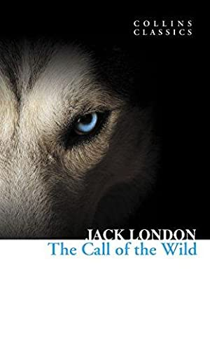The Call of the Wild (Collins Classics): London, Jack
