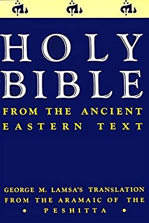 Holy Bible: From the Ancient Eastern Text: Lamsa, George M.