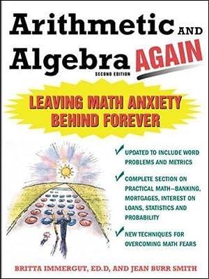 Arithmetic and Algebra Again: Leaving Math Anxiety: Immergut, Britta; Smith,
