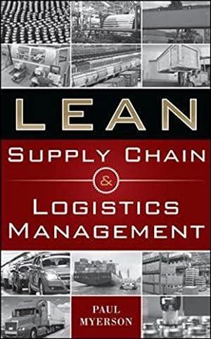 Lean Supply Chain and Logistics Management: Myerson, Paul