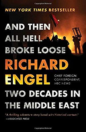And Then All Hell Broke Loose: Two: Engel, Richard
