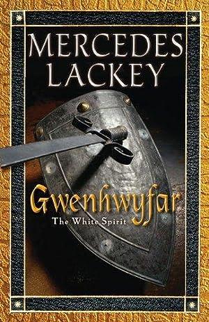 Gwenhwyfar: The White Spirit (A Novel of: Lackey, Mercedes