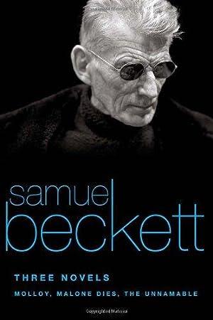 Three Novels: Molloy, Malone Dies, The Unnamable: Beckett, Samuel