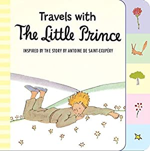 Travels with the Little Prince (tabbed board: Saint-Exupéry, Antoine de