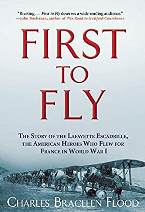 First to Fly: The Story of the: Flood, Charles Bracelen