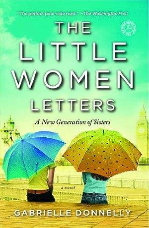 The Little Women Letters: A Novel: Donnelly, Gabrielle