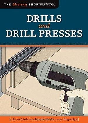 Drills and Drill Presses (Missing Shop Manual: Skill Institute Press,