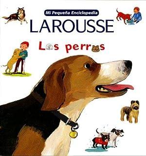 Mi Pequena Enciclopedia: Los Perros: My Little: Larousse (Mexico), Editors