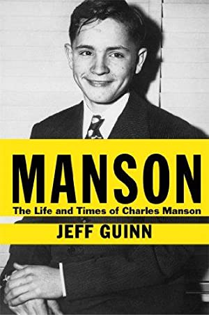 Manson: The Life and Times of Charles: Guinn, Jeff