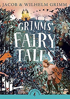 Grimms' Fairy Tales (Puffin Classics): Grimm, Brothers; Grimm,