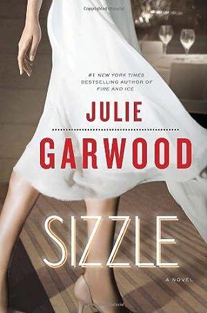 Sizzle: A Novel: Garwood, Julie