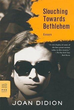 Slouching Towards Bethlehem: Essays (FSG Classics): Didion, Joan