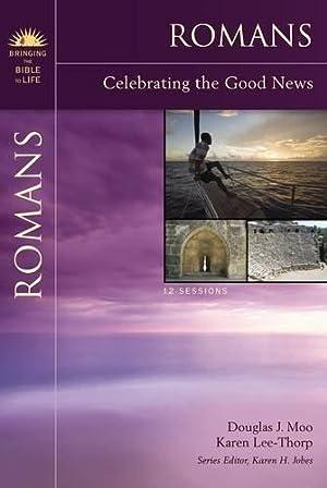 Romans: Celebrating the Good News (Bringing the: Moo, Douglas J.;