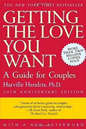 Getting the Love You Want: A Guide: Hendrix Ph.D., PhD