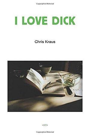 I Love Dick (Semiotext(e) / Native Agents): Kraus, Chris